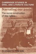Narrating Out Pasts The Social Construction of Oral History
