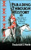 Parading Through History The Making of the Crow Nation, 1805-1935