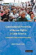 Constitutional Protection of Human Rights in Latin America: A Comparative Study of Amparo Pr...