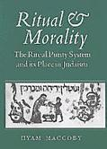 Ritual and Morality The Ritual Purity System and Its Place in Judaism