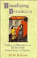Visualizing Boccaccio Studies on Illustrations of the Decameron, from Giotto to Pasolini