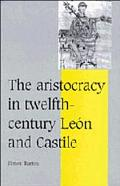 Aristocracy of Twelfth-Century Leon and Castile