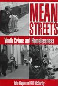 Mean Streets Youth Crime and Homelessness