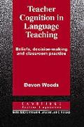 Teacher Cognition in Language Teaching