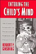 Entering the Child's Mind The Clinical Interview in Psychological Research and Practice