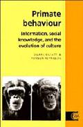 Primate Behaviour Information, Social Knowledge, and the Evolution of Culture