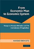 From Economic Man to Economic System: Essays on Human Behavior and the Institutions of Capit...