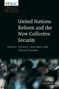 United Nations Reform and the New Collective Security (European Inter-University Centre for ...