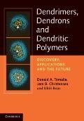 Dendrimers, Dendrons and Dendritic Polymers : Discovery, Applications and the Future