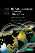 The Public International Law Theory of Hans Kelsen: Believing in Universal Law (Cambridge St...