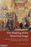 The Making of the West End Stage: Marriage, Management and the Mapping of Gender in London, ...