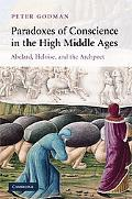 Paradoxes of Conscience in the High Middle Ages: Abelard, Heloise and the Archpoet