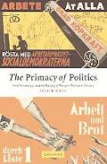 Primacy of Politics Social Democracy And the Making of Europe's Twentieth Century