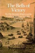 Bells of Victory The Pitt-Newcastle Ministry and Conduct of the Seven Years' War 1757-1762