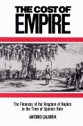 Cost of Empire The Finances of the Kingdom of Naples in the Time of Spanish Rule