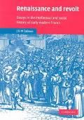 Renaissance and Revolt Essays in the Intellectual and Social History of Early Modern France