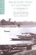 From Slave Trade to Legitimate Commerce The Commercial Transition in Nineteenth-Century West...