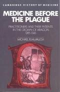 Medicine Before the Plague Practitioners and Their Patients in the Crown of Aragon, 1285-1345