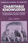 Charitable Knowledge Hospital Pupils and Practitioners in Eighteenth-Century London
