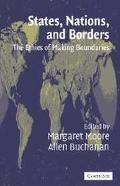 States, Nations, and Borders The Ethics of Making Boundaries