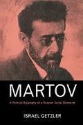 Martov: A Political Biography of a Russian Social Democrat