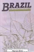 Brazil and the Struggle for Rubber A Study in Environmental History