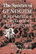 Specter of Genocide Mass Murder in Historical Perspective