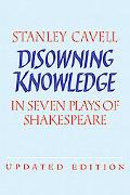 Disowning Knowledge In Seven Plays of Shakespeare
