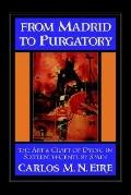 From Madrid to Purgatory The Art and Craft of Dying in Sixteenth-Century Spain