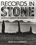 Records in Stone Papers in Memory of Alexander Thom