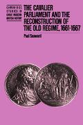 Cavalier Parliament and the Reconstruction of the Old Regime, 1661-1667