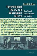 Psychological Theory and Educational Reform How School Remakes Mind and Society