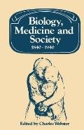 Biology, Medicine and Society, 1840-1940