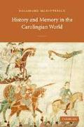 History and Memory in the Carolingian World