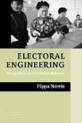 Electoral Engineering Voting Rules and Political Behavior