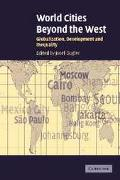 World Cities Beyond the West Globalization, Development, and Inequality