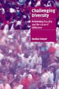 Challenging Diversity Rethinking Equality and the Value of Difference