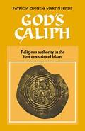 God's Caliph Religious Authority in the First Centuries of Islam