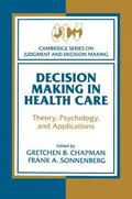 Decision Making in Health Care Theory, Psychology, and Applications