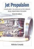 Jet Propulsion A Simple Guide to the Aerodynamics and Thermodynamic Design and Performance o...