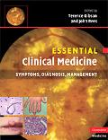 Essential Clinical Medicine: Symptoms, Diagnosis, Management (Essential Medical Texts for St...