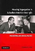 Housing Segregation In Suburban America Since 1960 Presidental And Judicial Politics