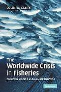 Worldwide Crisis in Fisheries Economic Models and Human Behavior