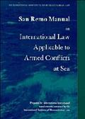 San Remo Manual on International Law Applicable to Armed Conflicts at Sea: International Ins...