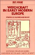 Witchcraft in Early Modern Europe Studies in Culture and Belief