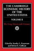 Cambridge Economic History of the United States The Long Nineteenth Century