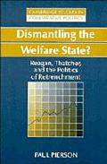 Dismantling the Welfare State? Reagan, Thatcher, and the Politics of Retrenchment