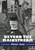 Beyond the Mainstream: Essays on Modern and Contemporary Art (Contemporary Artists and their...