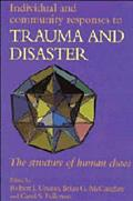 Individual and Community Responses to Trauma and Disaster The Structure of Human Chaos