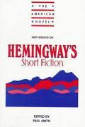 New Essays on Hemingway's Short Fiction
